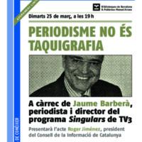 """Cartell de la xerrada """"Periodisme no és taquigrafia"""", a càrrec de Jaume Barberà i Roger Jiménez (CIC)"""